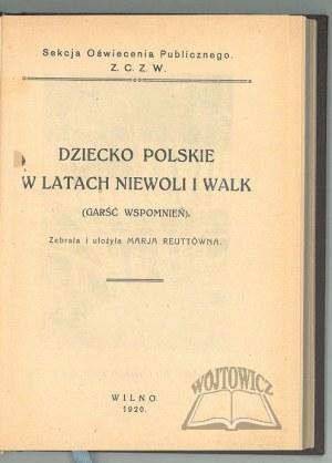 REUTTÓWNA Marja, Dziecko polskie w latach niewoli i walk. (Garść wspomnień)