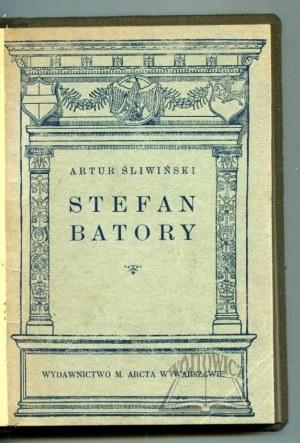 ŚLIWIŃSKI Artur, Stefan Batory.