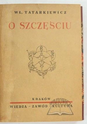 TATARKIEWICZ Władysław, O szczęściu.