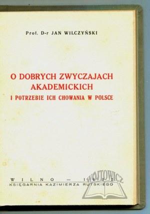 WILCZYŃSKI Jan, O dobrych zwyczajach akademickich i potrzebie ich chowania w Polsce.