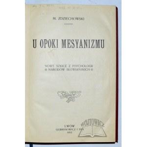 ZDZIECHOWSKI M.(arjan), U opoki mesyanizmu.