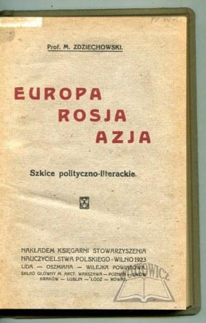 ZDZIECHOWSKI M., Europa, Rosja, Azja. Szkice polityczno - literackie.
