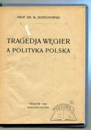 ZDZIECHOWSKI Marian, Tragedja Węgier a polityka polska.