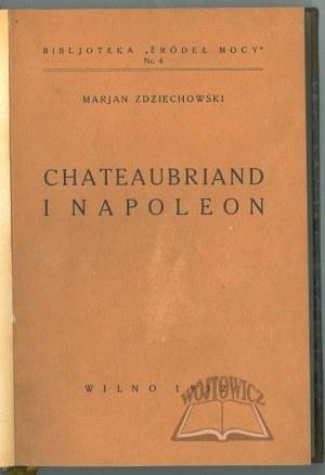 ZDZIECHOWSKI Marjan, Chateaubriand i Napoleon.