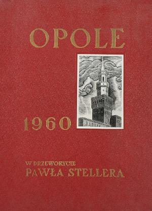 Paweł STELLER (1895-1974), Opole w drzeworycie Pawła Stellera, 1960