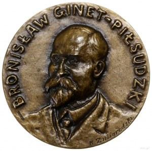 Ginet-Piłsudski Bronisław (1866–1918); Medal pamiątkowy...