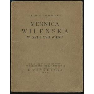"""Dr. M. Gumowski """"Mennica Wileńska w XVI i XVII wieku"""", ..."""