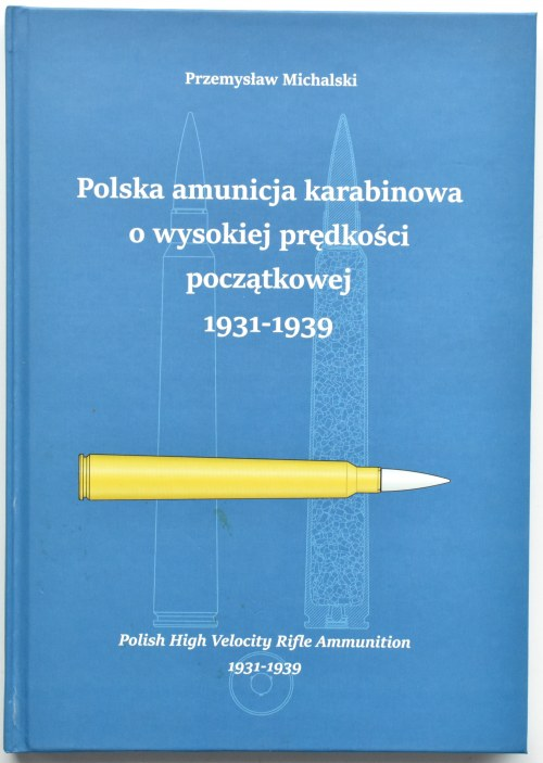 P. Michalski, Polska amunicja karabinowa... 1931-39, Pogórze 2019
