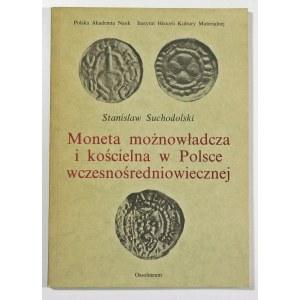 Suchodolski Stanisław, Moneta możnowładcza i kościelna w Polsce wczesnośredniowiecznej