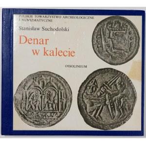Suchodolski Stanisław, Denar w kalecie