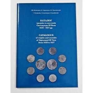 Niechytailo V., Ermachenko I., Zamekhovski E. , Catalogue of trojaks and szostaks of Sigismund III Vasa from 1618 to 1627