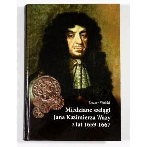Wolski Cezary, Miedziane szelągi Jana Kazimierza Wazy z lat 1659-1667