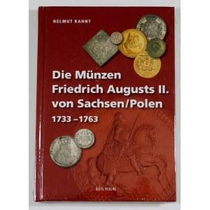 Kahnt Helmut, Die Münzen Friedrich Augusts II. von Sachsen/Polen 1733 - 1763