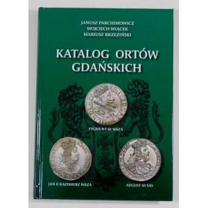 Parchimowicz Janusz, Wiącek Wojciech, Brzeziński Mariusz, Katalog ortów gdańskich