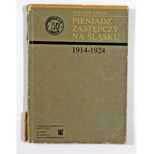 Lesiuk Wiesław, Pieniądz zastępczy na Śląsku 1914-1924
