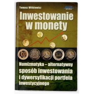 Witkiewicz Tomasz, Inwestowanie w monety