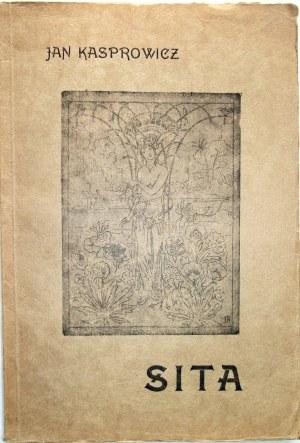 KASPROWICZ JAN. Sita. Indyjski hymn miłości w trzech odsłonach. Poznań 1917. Nakładem Ostoji