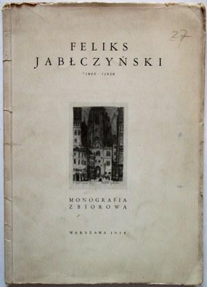 [JABŁCZYŃSKI FELIKS]. Feliks Jabłczyński 1865 - 1928. Monografia zbiorowa. W-wa 1938. Druk. Zakł. Druk
