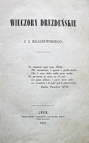 KRASZEWSKI JÓZEF IGNACY. Wieczory drezdeńskie. Lwów 1866. Nakł. Xięgarni Zelmana Igla. Druk. Ossolineum