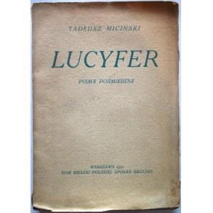 MICIŃSKI TADEUSZ. Lucyfer. Pisma pośmiertne. [Na karcie tytułowej]. Niedokonany Poemat