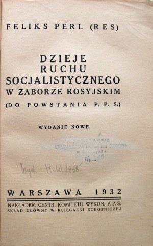PERL FELIKS (RES). Dzieje ruchu socjalistycznego w zaborze rosyjskim. (Do powstania P.P.S.). Wydanie nowe