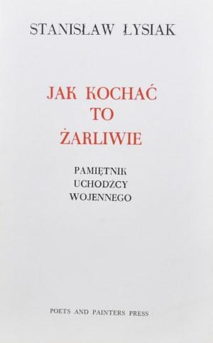 Łysiak Stanisław - Jak kochać to żarliwie.