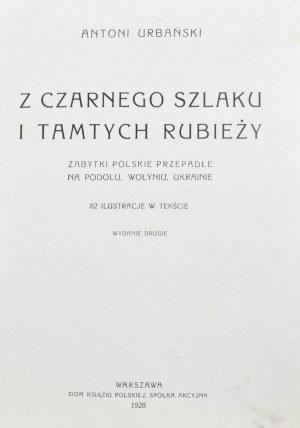 Urbański Antoni - Z czarnego szlaku i tamtych rubieży.
