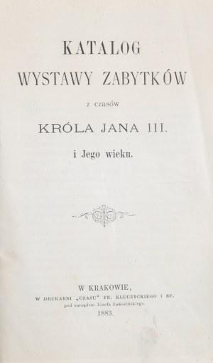 Katalog wystawy zabytków z czasów króla Jana III i Jego wieku.