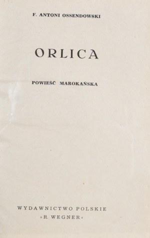 Ossendowski F[erdynand] Antoni - Orlica.