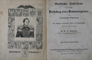 Schreiber J. A. F. - Geschichte Schlesiens mit romantischer Darstellung seiner Denkwürdigkeiten, nebst chronologischen Ergänzungen.