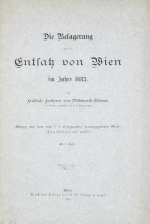 Muhlwerth-Gartner Friedrich - Die Belagerung und der Entsatz von Wien im Jahre 1683