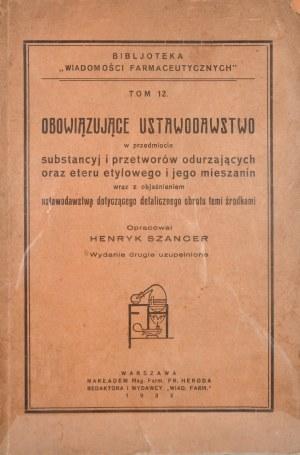 Szancer Henryk - Obowiązujące ustawodawstwo w przedmiocie substancyj i przetworów odurzających