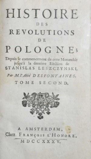 Desfontaines [Pierre-Francois Guyot]- Histoire Des Revolutions De Pologne ; Depuis le commencement de cette Monarchie jusqu' à la derniere Élection de Stanislas Leszczynski.