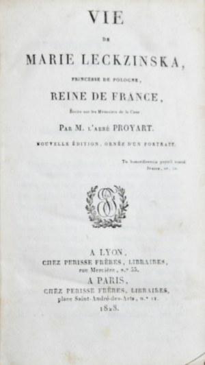 Proyart [Lievain Bonaventure] - Vie de Marie Leckzinska, princesse de Pologne, Reine de France