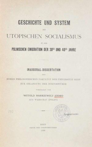 Jodko-Narkiewicz Witold - Geschichte und System des utopischen Socialismus in der polnischen Emigration der 30er und 40er Jahre.