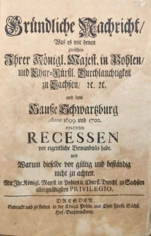 [August II] - Gründliche Nachricht, was es mit denen zwischen Ihrer Königl. Majest. in Pohlen, und Chur-Fürstl.