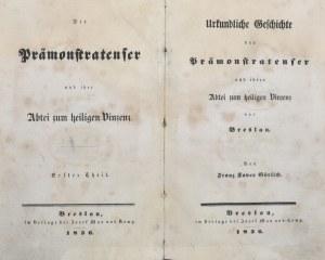 Gorlich Franz Xaver - Urkundliche Geschichte der Pramonstratenser und ihrer Abtei zum Heiligen Vincenz vor Breslau