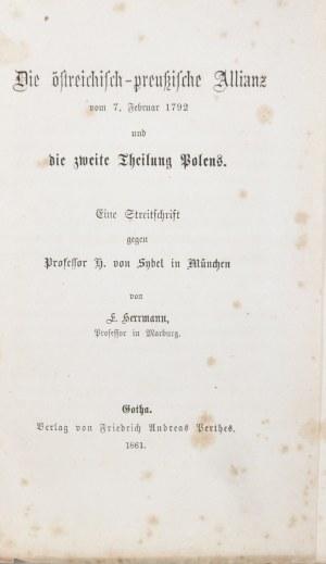 Herrmann E[rnst] - Die ostreichisch-preussische Allianz vom 7. Februar 1792 und die zweite Theilung Polens.