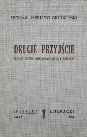 Herling-Grudziński Gustaw - Drugie przyjście oraz inne opowiadania i szkice.