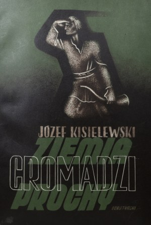 Kisielewski Józef - Ziemia gromadzi prochy.