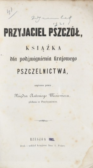 Pszczelarstwo - Misiewicz Antoni - Przyjaciel pszczół, książka dla podźwignienia krajowego pszczelnictwa