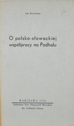 Reychman Jan - O polsko-słowackiej współpracy na Podhalu.