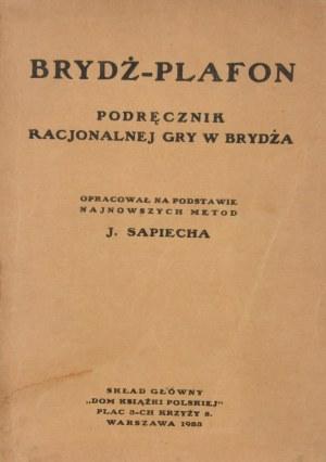 Sapiecha J. - Brydż - plafon. Podręcznik racjonalnej gry w brydża.