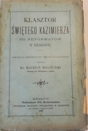 Wilczyński Maurycy - Klasztor świętego Kazimierza OO. Reformatów w Krakowie.