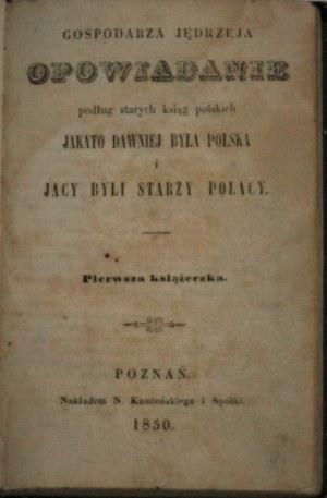 [Moraczewski Jędrzej] - Gospodarza Jędrzeja opowiadanie podług starych ksiąg polskich.
