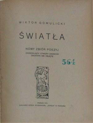 Gomulicki Wiktor - Światła. Nowy zbiór poezyj zawierający utwory dawnymi zbiorami nie objęte.