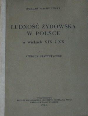Wasiutyński Bohdan - Ludność żydowska w Polsce w wiekach XIX i XX.