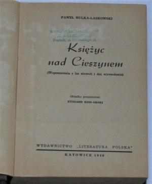 Hulka-Laskowski Paweł - Księżyc nad Cieszynem. (Wspomnienia z lat niewoli i dni wyzwolenia).