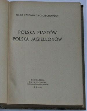 Wojciechowscy Maria i Zygmunt - Polska Piastów. Polska Jagiellonów.
