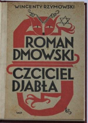 Rzymowski Wincenty - Roman Dmowski: czciciel djabła.